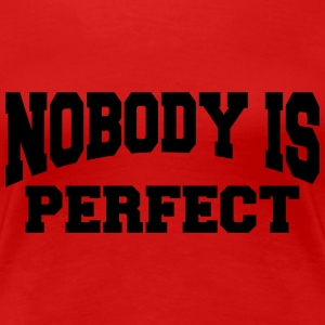 Nobody is perfect T-shirts - Premium-T-shirt dam