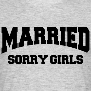 Married - Sorry girls! T-skjorter - T-skjorte for menn