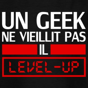 un geek ne vieillit pas il level up T-shirts - Teenager-T-shirt