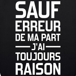 sauf erreur de ma part j'ai toujours raison Bags & Backpacks - EarthPositive Tote Bag