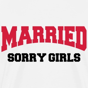 Married - Sorry girls! T-skjorter - Premium T-skjorte for menn