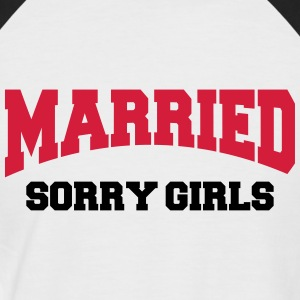 Married - Sorry girls! T-Shirts - Männer Baseball-T-Shirt