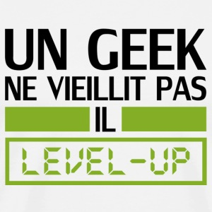 un geek ne vieillit pas il level up T-Shirts - Men's Premium T-Shirt