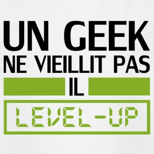 un geek ne vieillit pas il level up Shirts - Teenage T-shirt