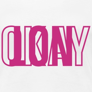 Not Okay T-Shirts - Frauen Premium T-Shirt