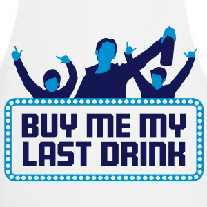 Buy me my last drink  Aprons - Cooking Apron
