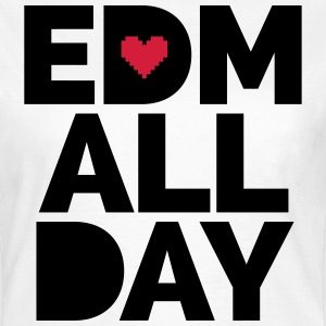 EDM ALL Day T-shirts - Dame-T-shirt
