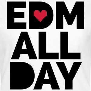 EDM ALL Day T-Shirts - Frauen T-Shirt