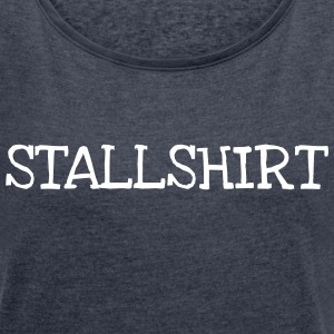 Stallshirt T-Shirts - Women's T-shirt with rolled up sleeves