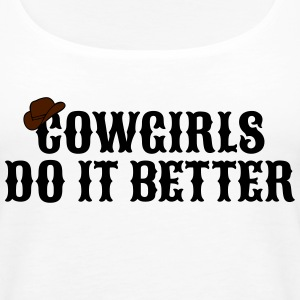 Cowgirls do it better cowgirls doen het beter Tops - Vrouwen Premium tank top