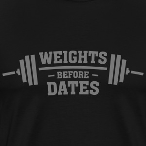 Weights Before Dates Tee shirts - T-shirt Premium Homme