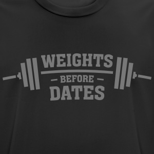 Weights Before Dates T-Shirts - Men's Breathable T-Shirt