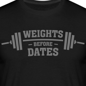 Weights Before Dates Tee shirts - T-shirt Homme