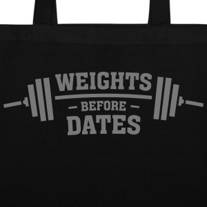 Weights Before Dates Sacs et sacs à dos - Tote Bag