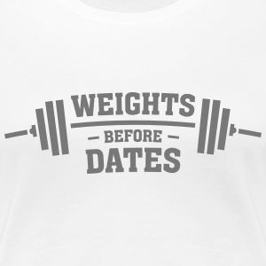 Weights Before Dates T-Shirts - Women's Premium T-Shirt