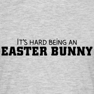 It's hard being an Easter Bunny T-shirts - Herre-T-shirt