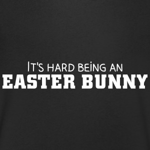 It's hard being an Easter Bunny T-Shirts - Men's V-Neck T-Shirt