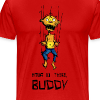Hang in there, Buddy - Männer Premium T-Shirt