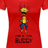 Hang in there, Buddy - Frauen Premium T-Shirt