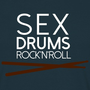 SEX DRUMS ROCK'N'ROLL - Männer T-Shirt