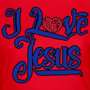 I Love Jesus T-Shirts - Frauen T-Shirt