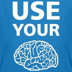 Use Your Brain - Funny Statement / Slogan T-shirts - Organic mænd