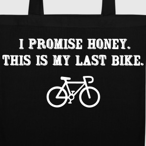 I promise honey. This is my last bike Vesker & ryggsekker - Stoffveske