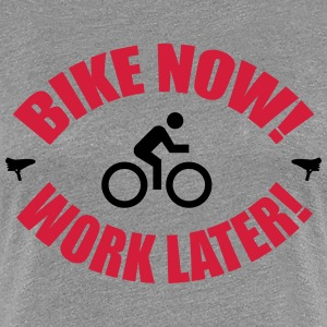 Bike now work later T-skjorter - Premium T-skjorte for kvinner
