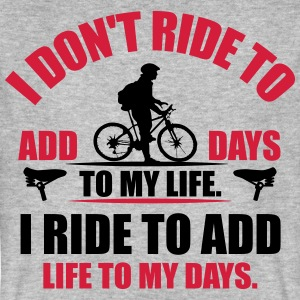 I ride to add life to my days Magliette - T-shirt ecologica da uomo