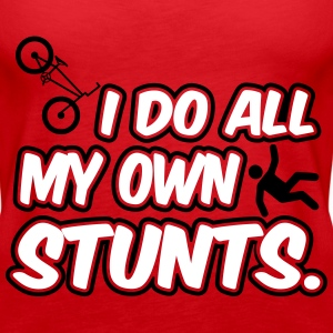 I do all my own stunts Tops - Vrouwen Premium tank top