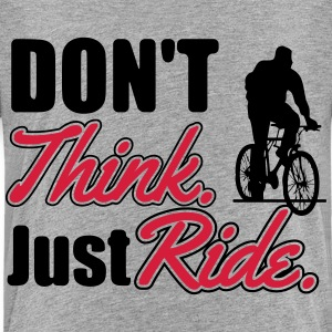 Don't think. Just ride Shirts - Kids' Premium T-Shirt