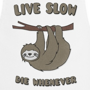 Funny & Cute Sloth Live Slow Die Whenever Slogan Tabliers - Tablier de cuisine