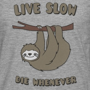 Funny & Cute Sloth Live Slow Die Whenever Slogan Manches longues - T-shirt manches longues Premium Homme