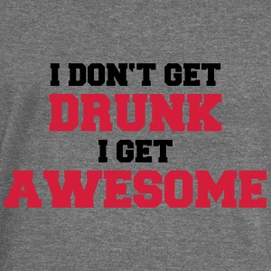 I don't get drunk, I get awesome Hoodies & Sweatshirts - Women's Boat Neck Long Sleeve Top