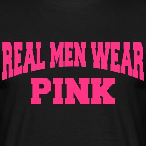Real men wear pink T-shirts - Herre-T-shirt