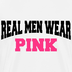 Real men wear pink T-shirts - Herre premium T-shirt