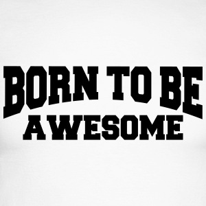 Born to be awesome Long sleeve shirts - Men's Long Sleeve Baseball T-Shirt