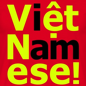 i am Việt Namese! T-Shirts - Men's T-Shirt