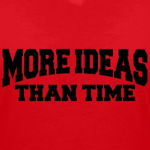 More ideas than time T-shirts - T-shirt med v-ringning dam