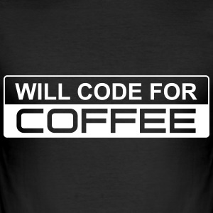Will Code For Coffee T-Shirts - Männer Slim Fit T-Shirt