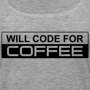 Will Code For Coffee Tops - Frauen Premium Tank Top