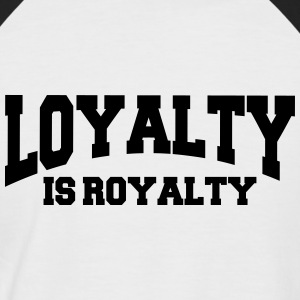 Loyalty is royalty T-shirts - Mannen baseballshirt korte mouw