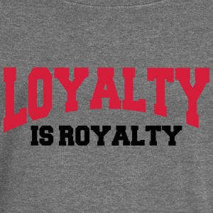 Loyalty is royalty Hoodies & Sweatshirts - Women's Boat Neck Long Sleeve Top