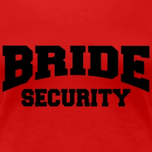 Bride Security T-Shirts - Women's Premium T-Shirt