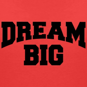 Dream big T-shirts - Vrouwen T-shirt met V-hals