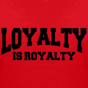 Loyalty is royalty T-Shirts - Women's V-Neck T-Shirt