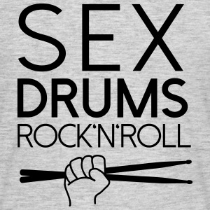 Sex Drums RocknRoll - Männer T-Shirt
