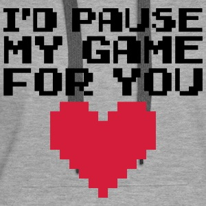 Pause My Game For You  Sweaters - Vrouwen Premium hoodie