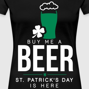Buy me a beer, St. Patrick's day is here T-Shirts - Frauen Premium T-Shirt