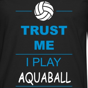 Trust me I play Aquaball Manches longues - T-shirt manches longues Premium Homme